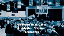25 Teams in 25 Days: archbishop Stepinac Crusaders