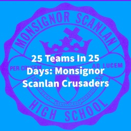 25 Teams In 25 Days: Monsignor Scanlan Crusaders
