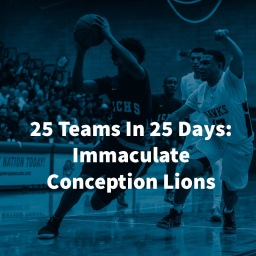 25 Teams In 25 Days: Immaculate Conception Lions