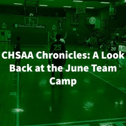CHSAA Chronicles: A look back at the CHSAA Team Camp